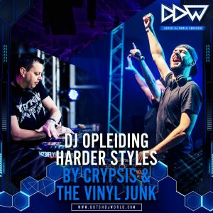 Harder Styles DJ Opleiding met Crypsis en The Vinyl Junk