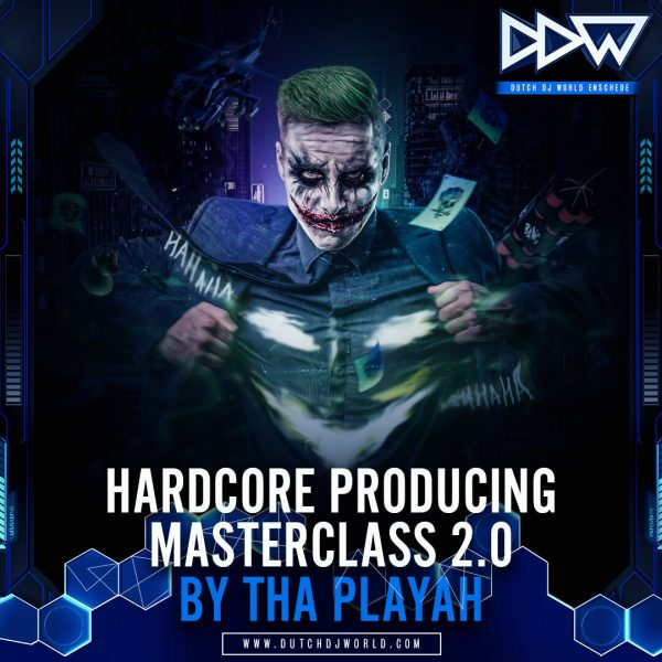 Dutch DJ World Hardcore Producing Masterclass 2.0 by Tha Playah